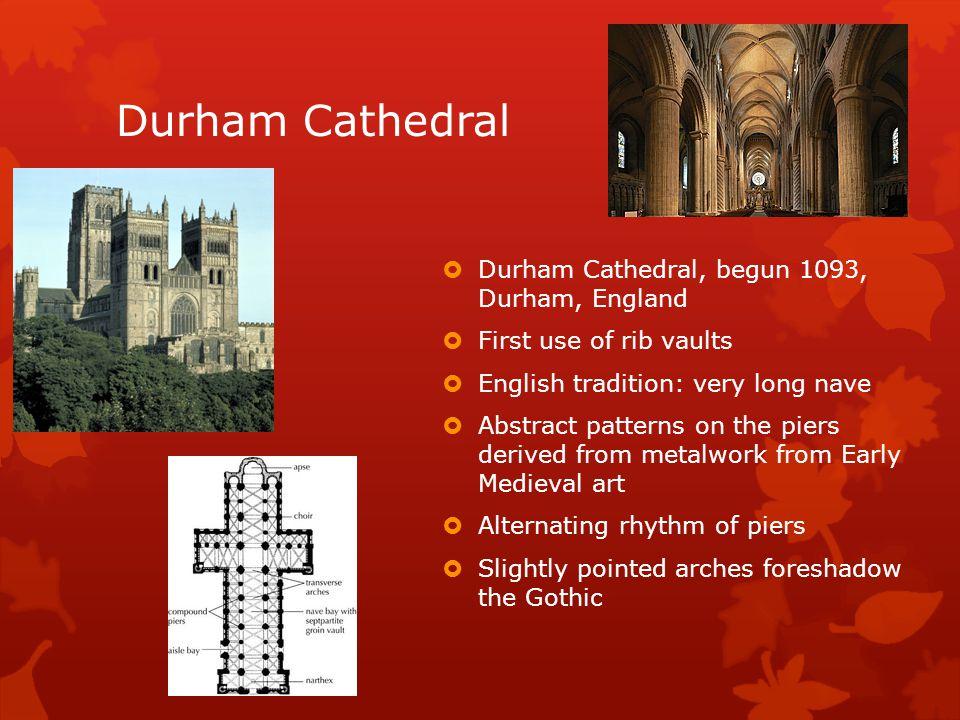 Durham Cathedral Durham Cathedral, begun 1093, Durham, England