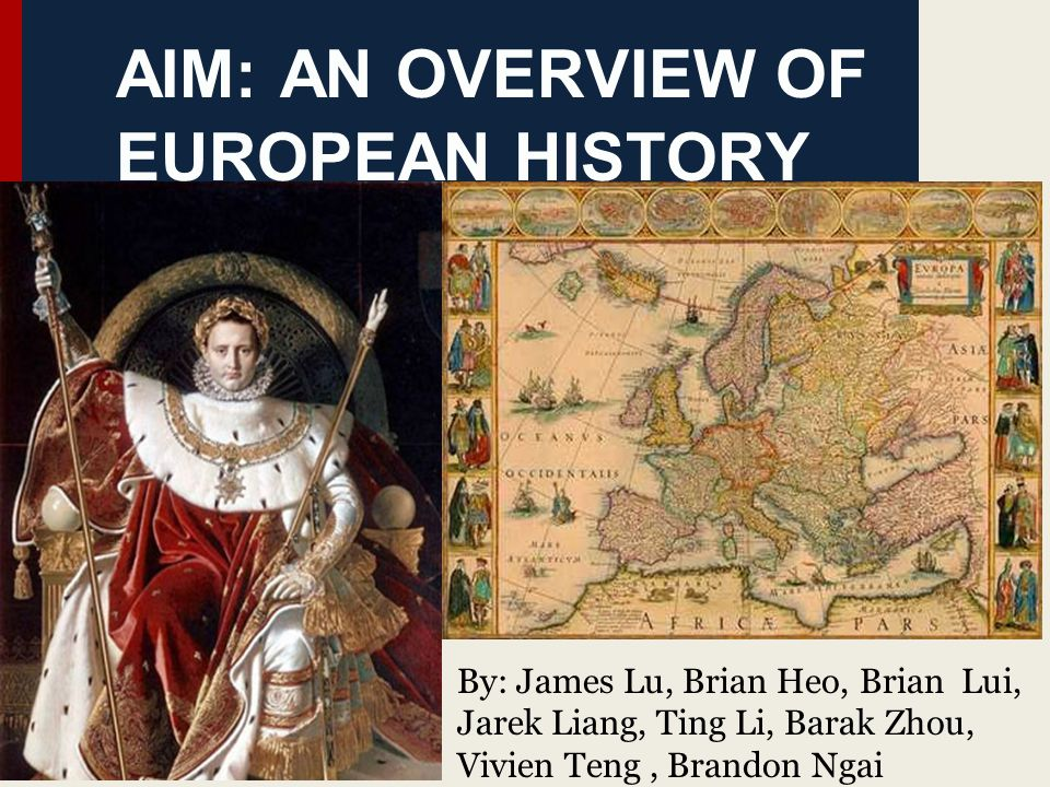 AIM: AN OVERVIEW OF EUROPEAN HISTORY