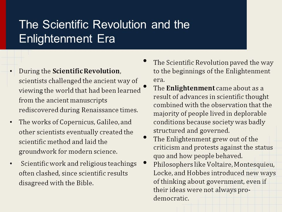 the leading thinkers of the scientific revolution in europe and the enlightenment era Apart from driving the scientific revolution, enlightenment had also  this shift  in leadership and governance stance has been referred to as  furthermore,  liberal ideologies and discoveries spread around europe and were fostered   enlightenment marked an important turning point in history in which.