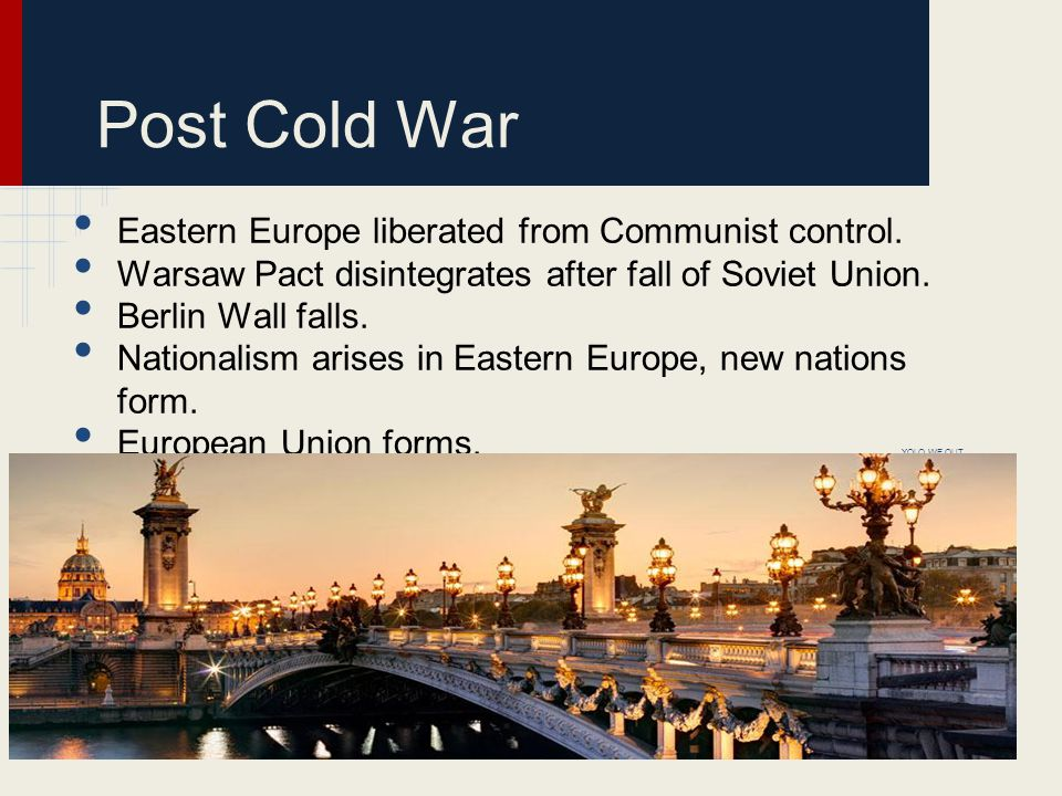 Post Cold War Eastern Europe liberated from Communist control.