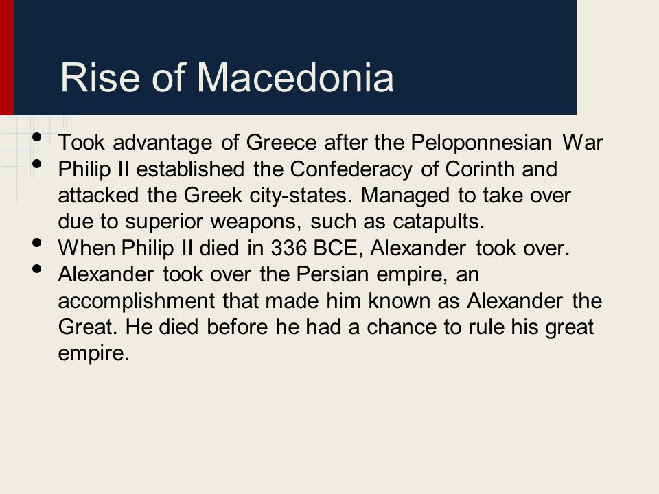 Rise of Macedonia Took advantage of Greece after the Peloponnesian War