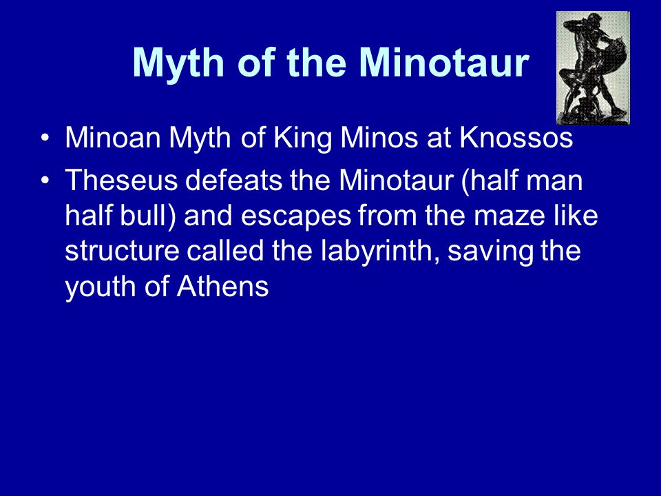 Myth of the Minotaur Minoan Myth of King Minos at Knossos