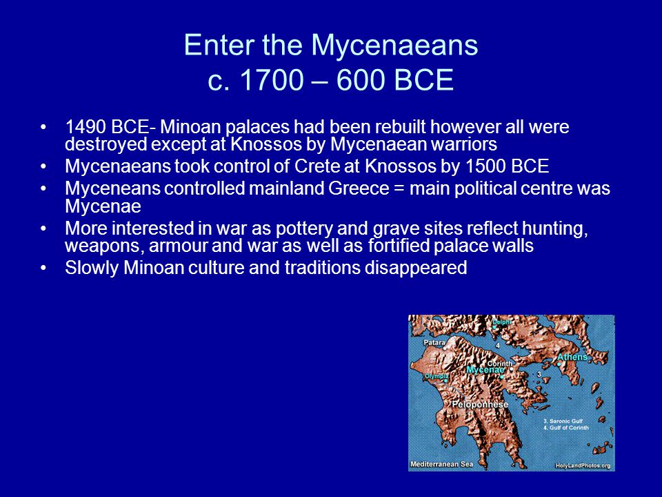 Enter the Mycenaeans c. 1700 – 600 BCE