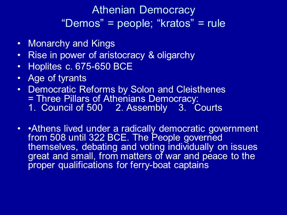 Athenian Democracy Demos = people; kratos = rule