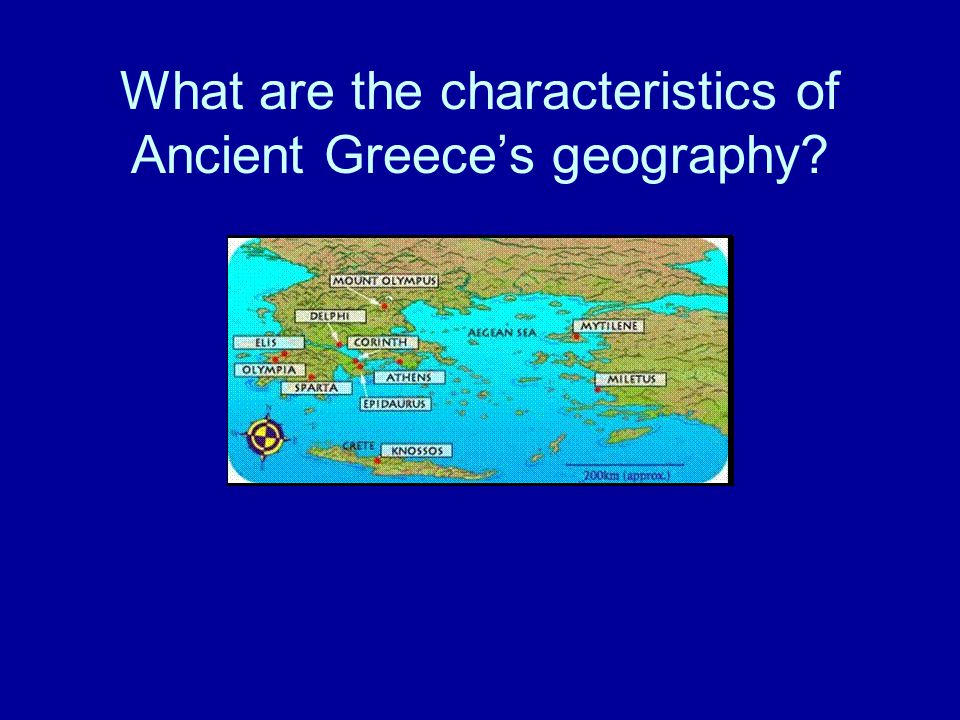 What are the characteristics of Ancient Greece's geography