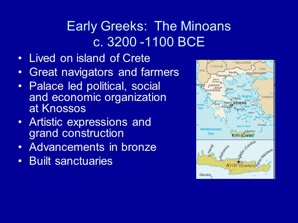 Early Greeks: The Minoans c. 3200 -1100 BCE