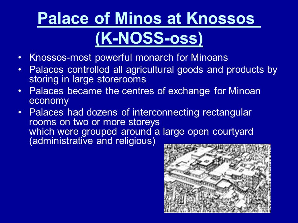 Palace of Minos at Knossos (K-NOSS-oss)