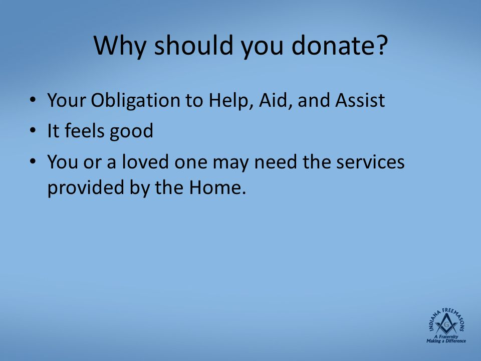Why should you donate Your Obligation to Help, Aid, and Assist