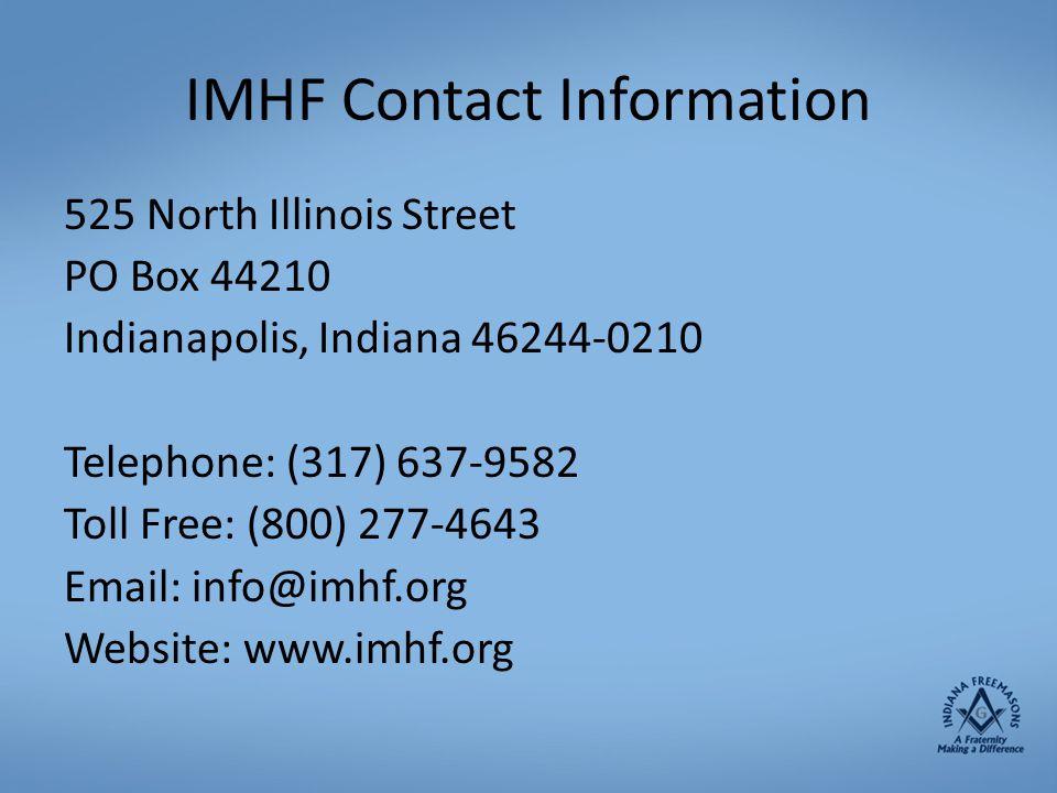 IMHF Contact Information 525 North Illinois Street. PO Box 44210. Indianapolis, Indiana 46244-0210.