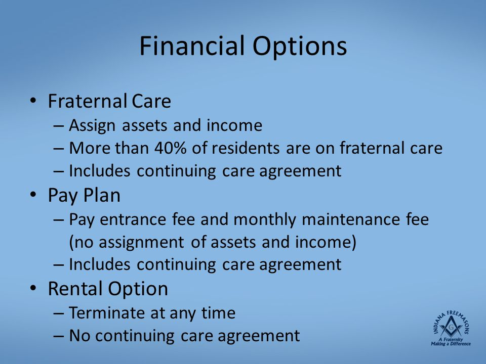 Financial Options Fraternal Care Pay Plan Rental Option
