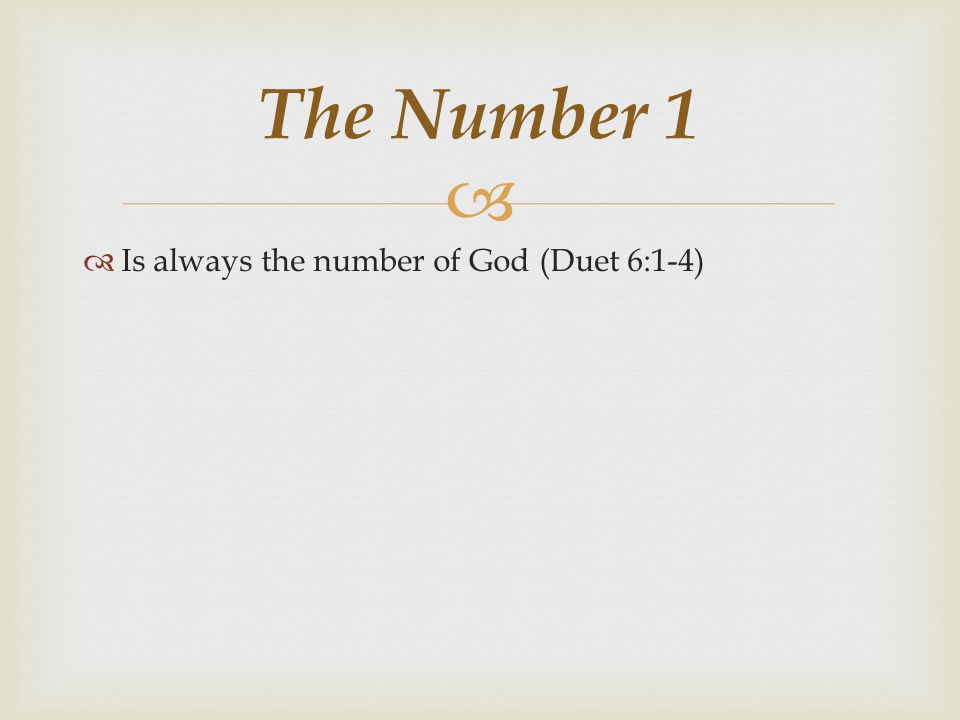 The Number 1 Is always the number of God (Duet 6:1-4)