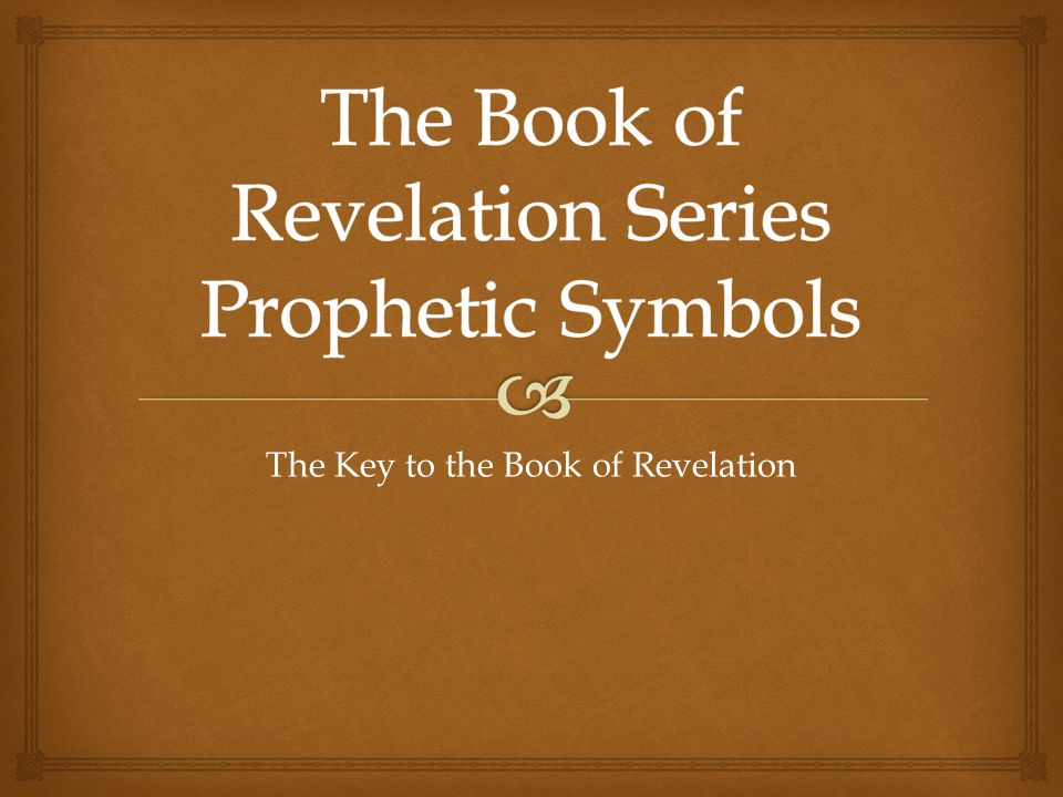 The Book of Revelation Series Prophetic Symbols
