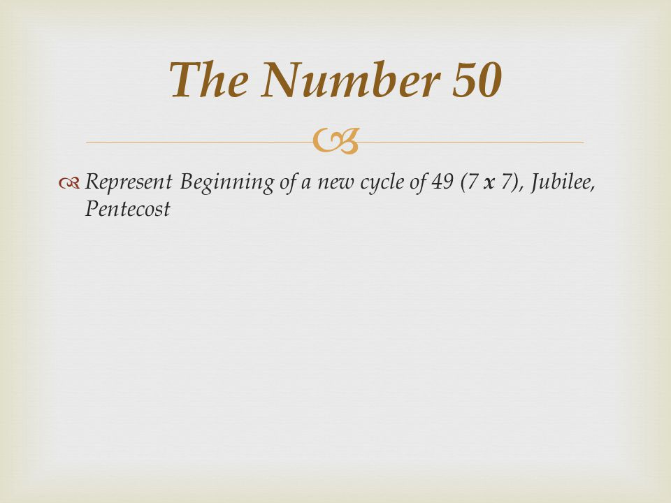 The Number 50 Represent Beginning of a new cycle of 49 (7 x 7), Jubilee, Pentecost