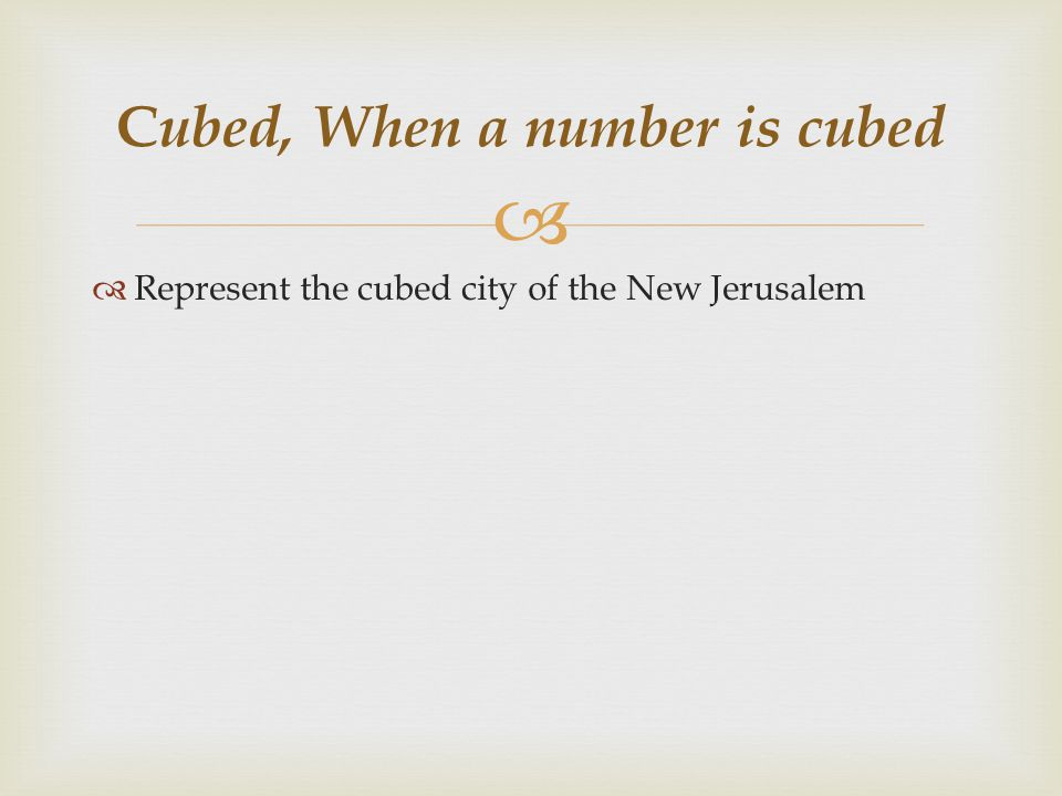 Cubed, When a number is cubed