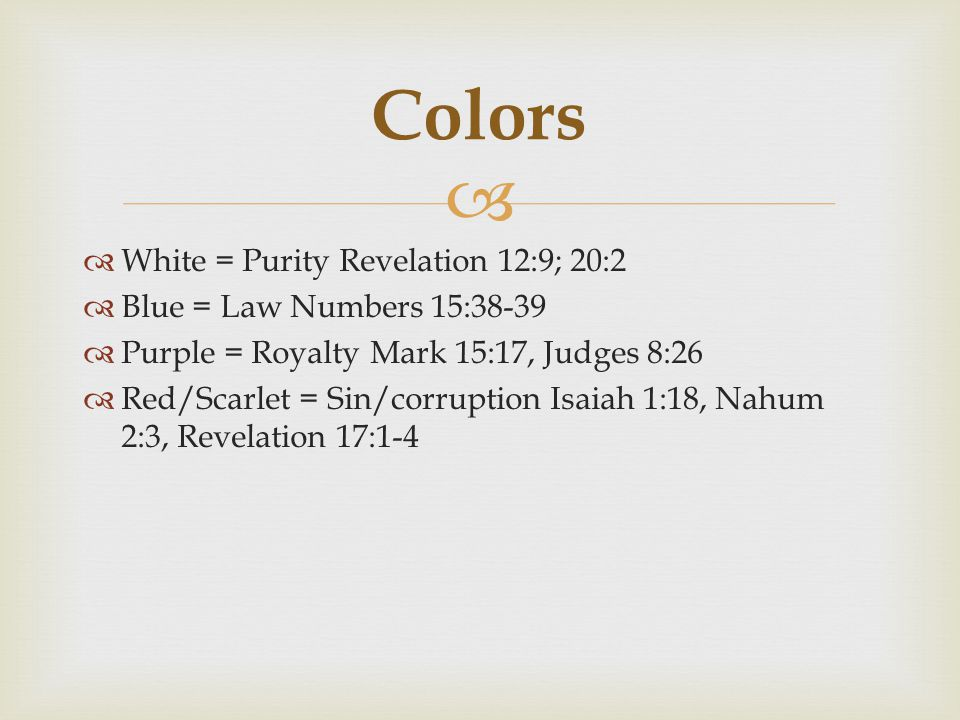 Colors White = Purity Revelation 12:9; 20:2