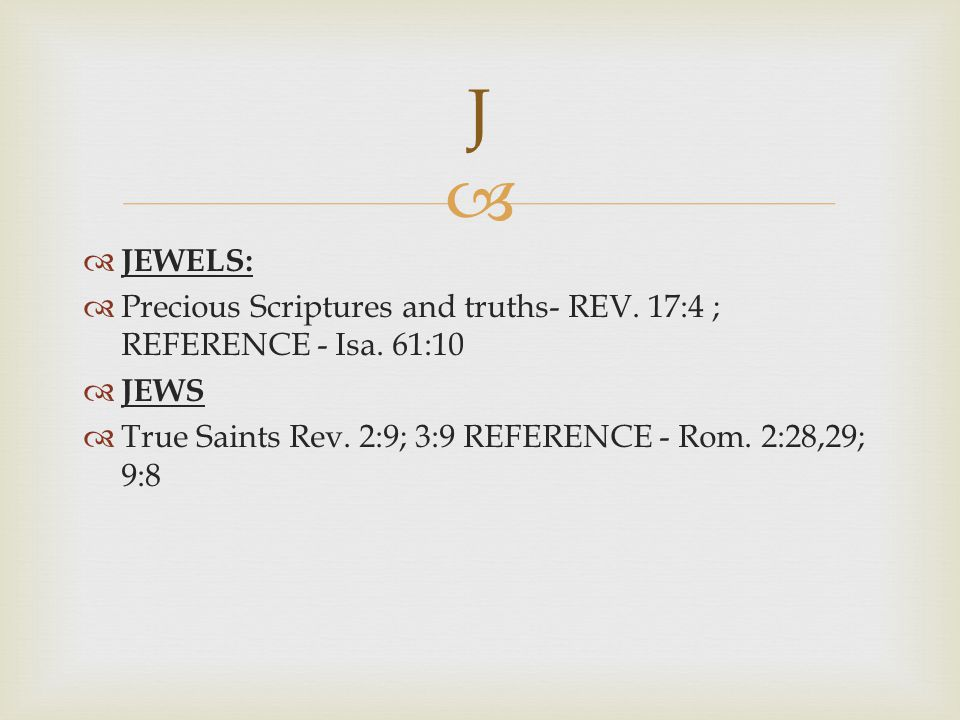 J JEWELS: Precious Scriptures and truths- REV. 17:4 ; REFERENCE - Isa.