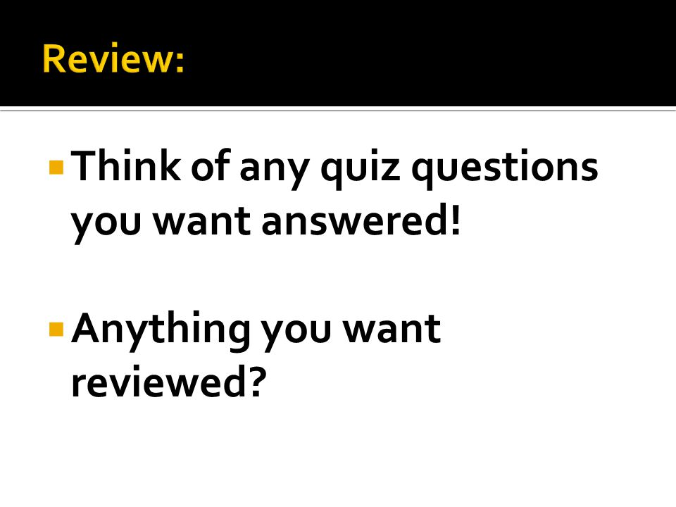 Think of any quiz questions you want answered!