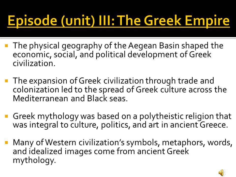 Episode (unit) III: The Greek Empire