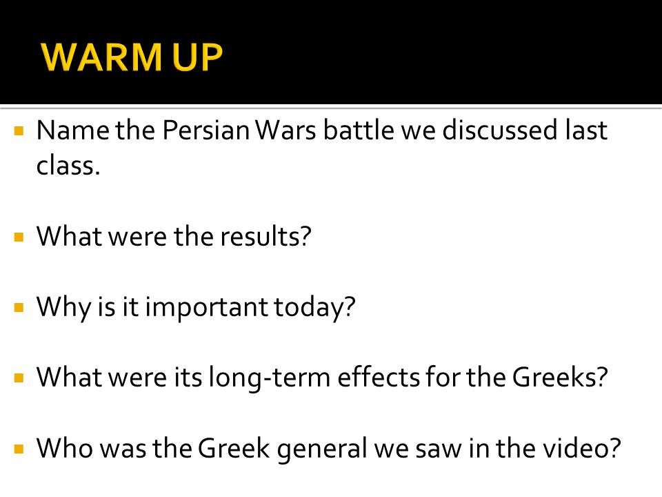 WARM UP Name the Persian Wars battle we discussed last class.