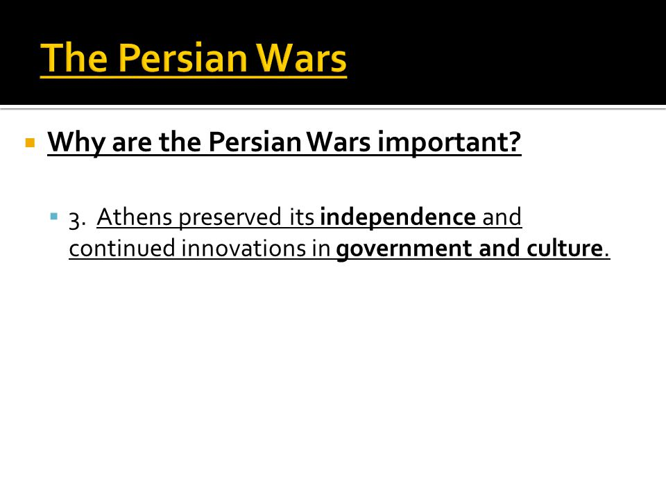 The Persian Wars Why are the Persian Wars important