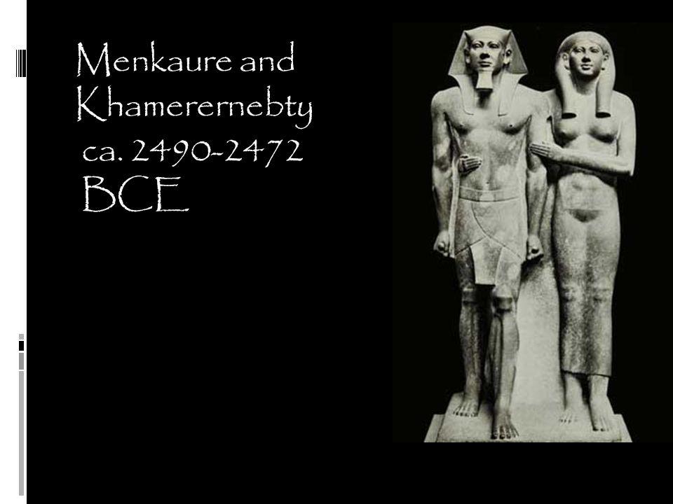 Menkaure and Khamerernebty ca. 2490-2472 BCE