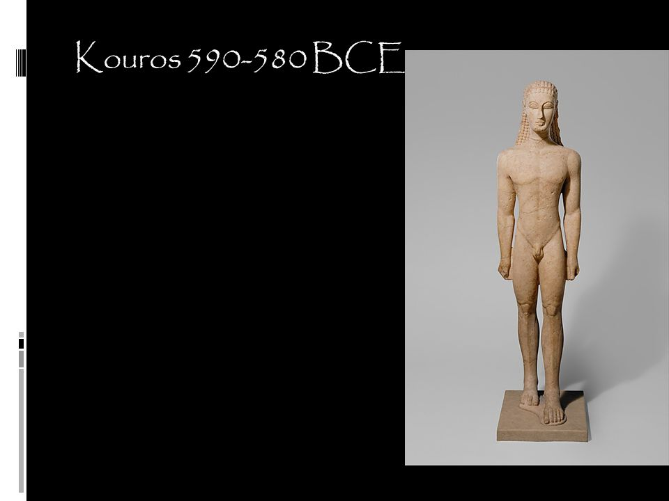 Kouros 590-580 BCE