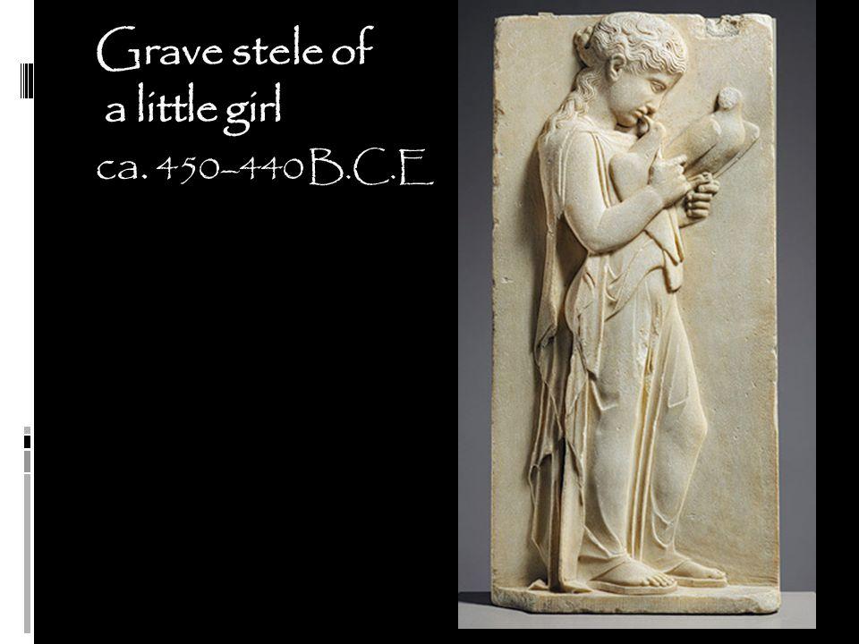 Grave stele of a little girl ca. 450–440 B.C.E