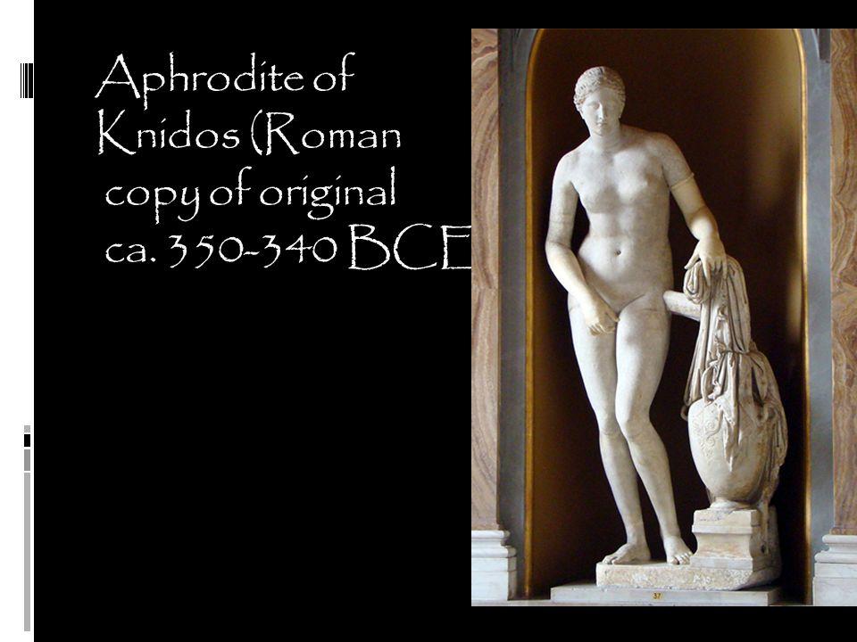 Aphrodite of Knidos (Roman copy of original ca. 350-340 BCE)