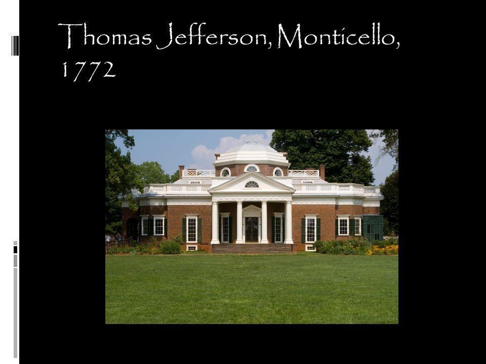 Thomas Jefferson, Monticello, 1772