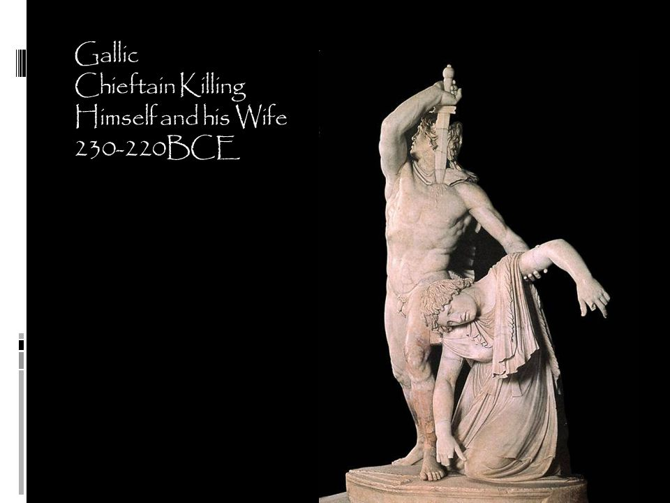 Gallic Chieftain Killing Himself and his Wife 230-220BCE