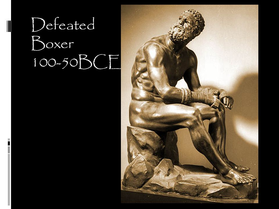 Defeated Boxer 100-50BCE Defeat –not shown in classical works
