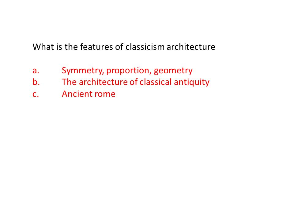 What is the features of classicism architecture