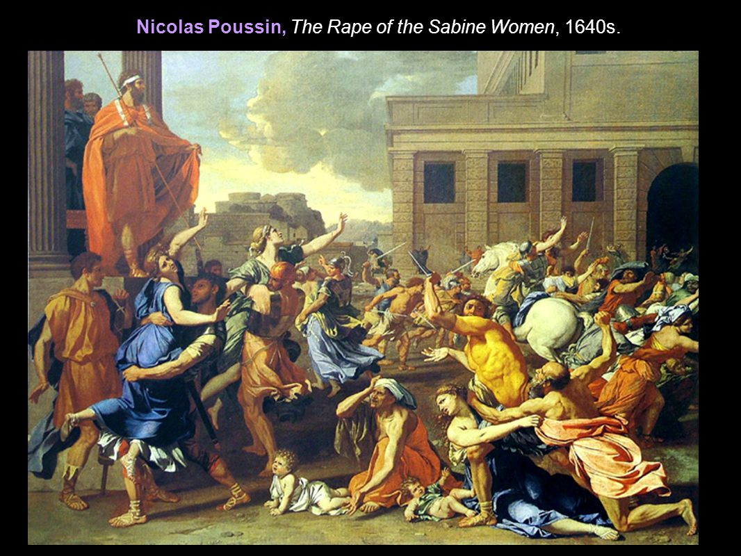 Nicolas Poussin, The Rape of the Sabine Women, 1640s.