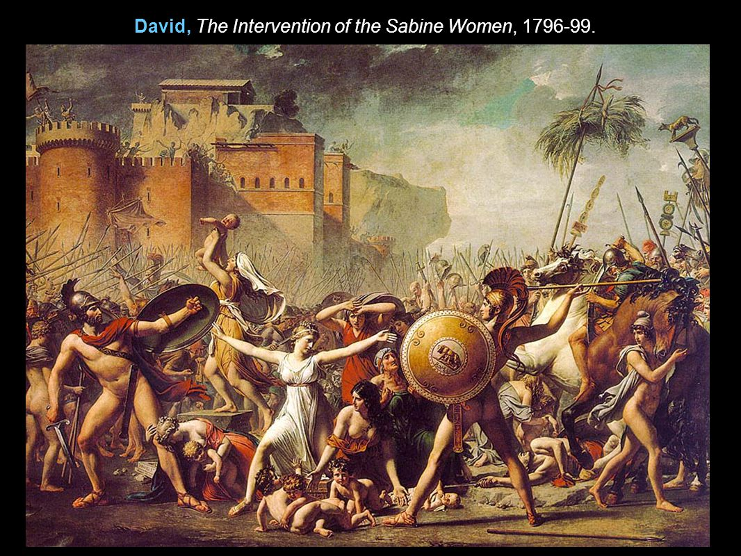 David, The Intervention of the Sabine Women, 1796-99.