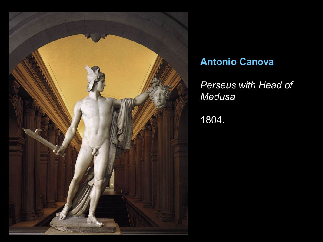 Antonio Canova Perseus with Head of Medusa 1804.