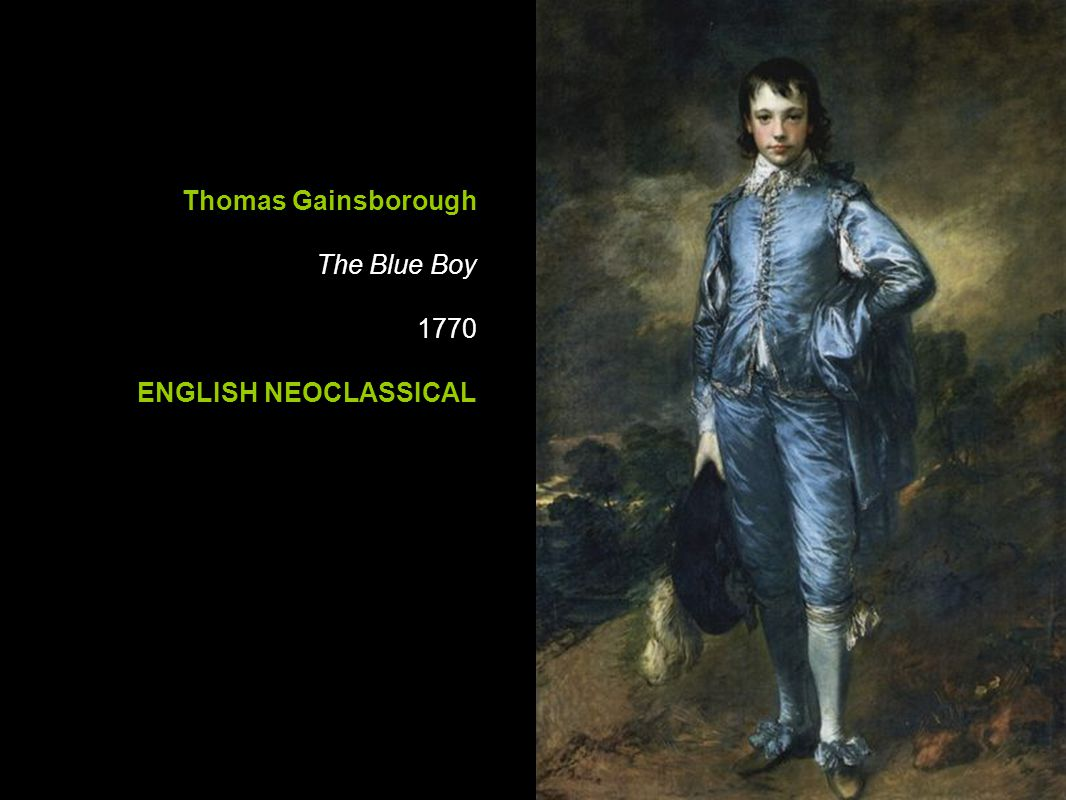 Thomas Gainsborough The Blue Boy 1770 ENGLISH NEOCLASSICAL