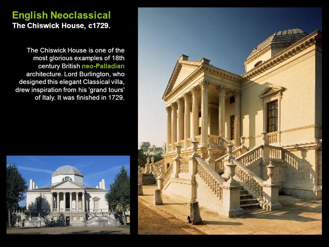 English Neoclassical The Chiswick House, c1729.