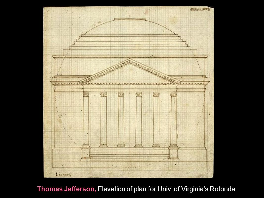 Thomas Jefferson, Elevation of plan for Univ. of Virginia's Rotonda