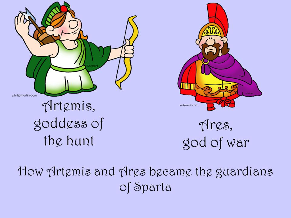 Artemis, goddess of the hunt Ares, god of war