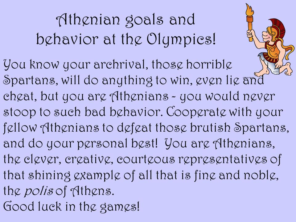 Athenian goals and behavior at the Olympics!