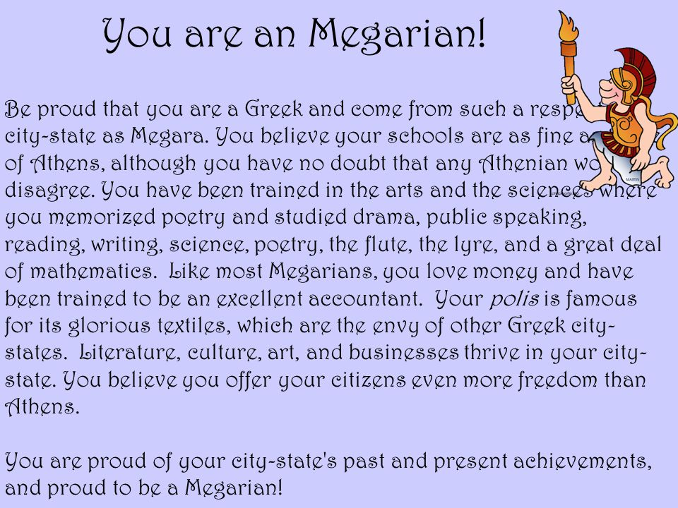 You are an Megarian!