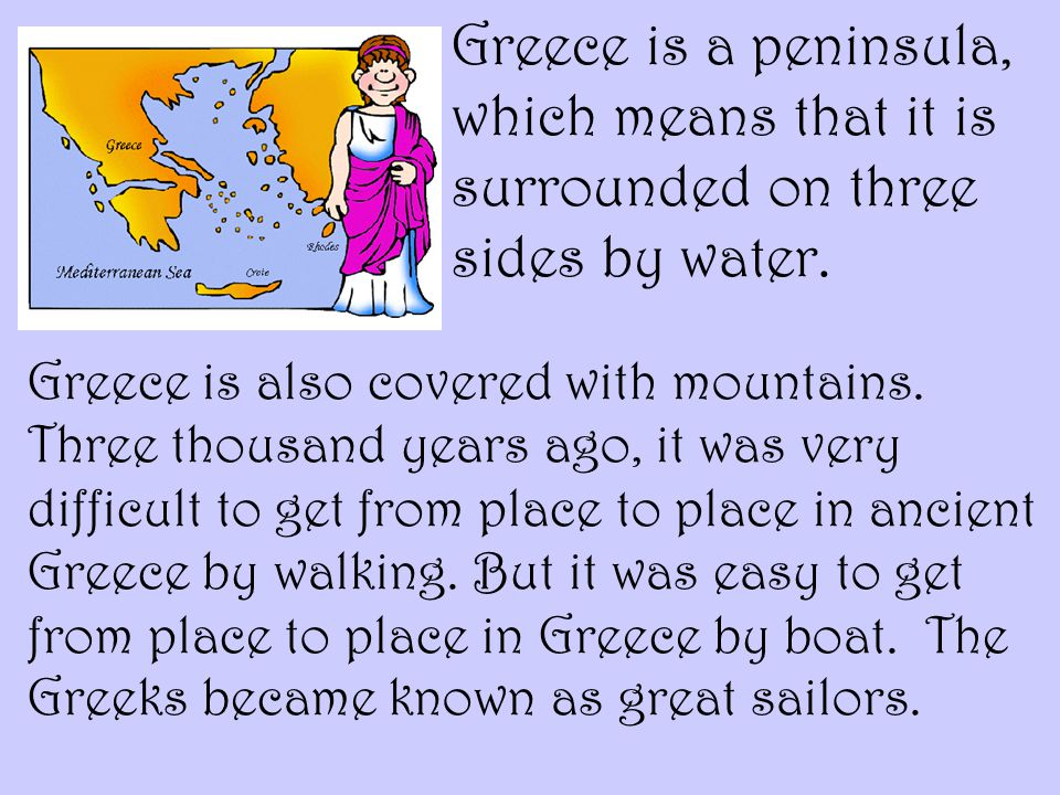 Greece is also covered with mountains.