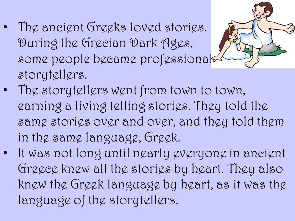 The ancient Greeks loved stories