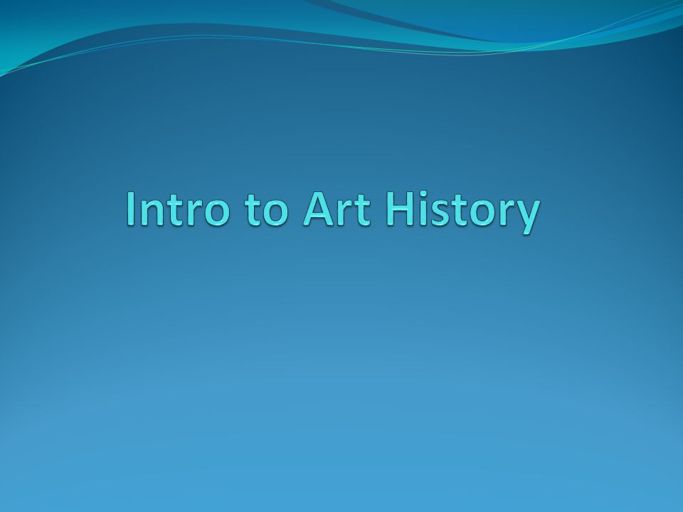 Intro to Art History