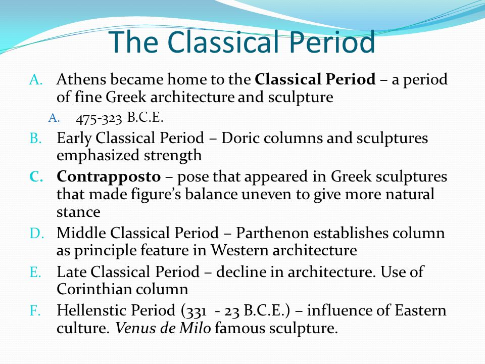 The Classical Period Athens became home to the Classical Period – a period of fine Greek architecture and sculpture.