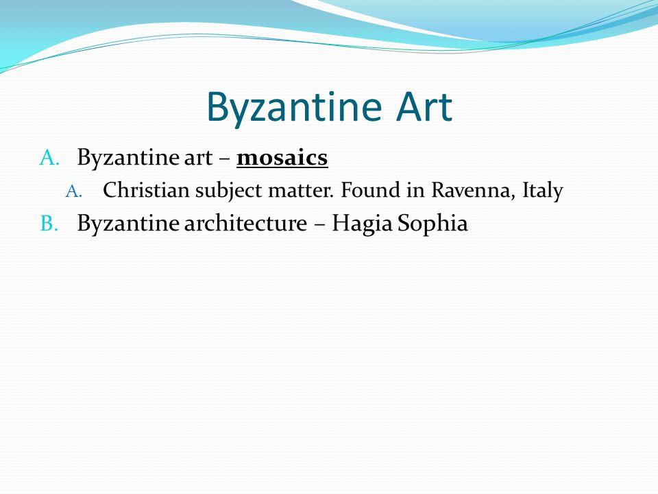 Byzantine Art Byzantine art – mosaics