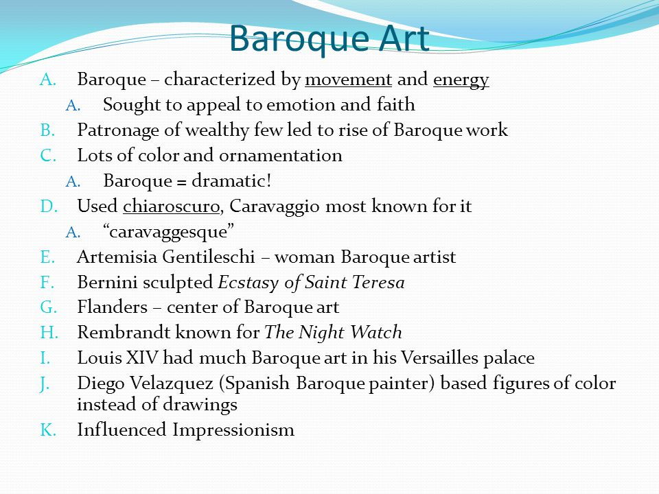 Baroque Art Baroque – characterized by movement and energy