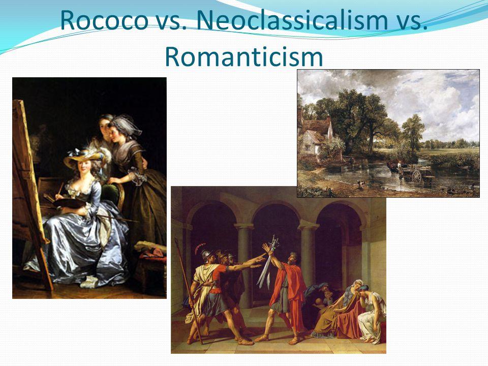 Rococo vs. Neoclassicalism vs. Romanticism
