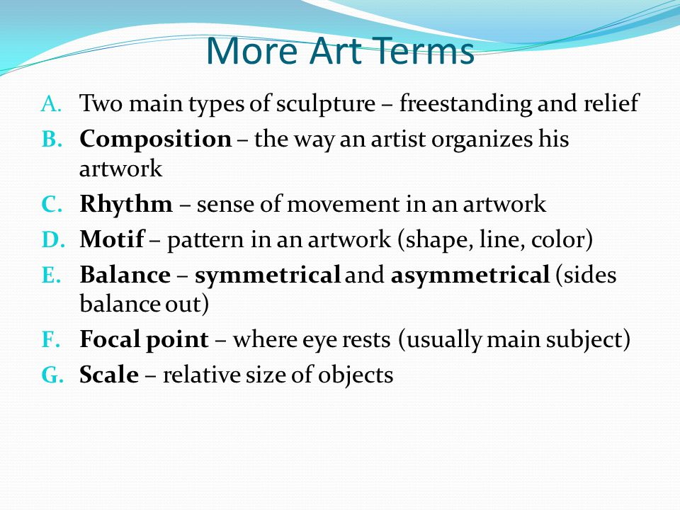 More Art Terms Two main types of sculpture – freestanding and relief
