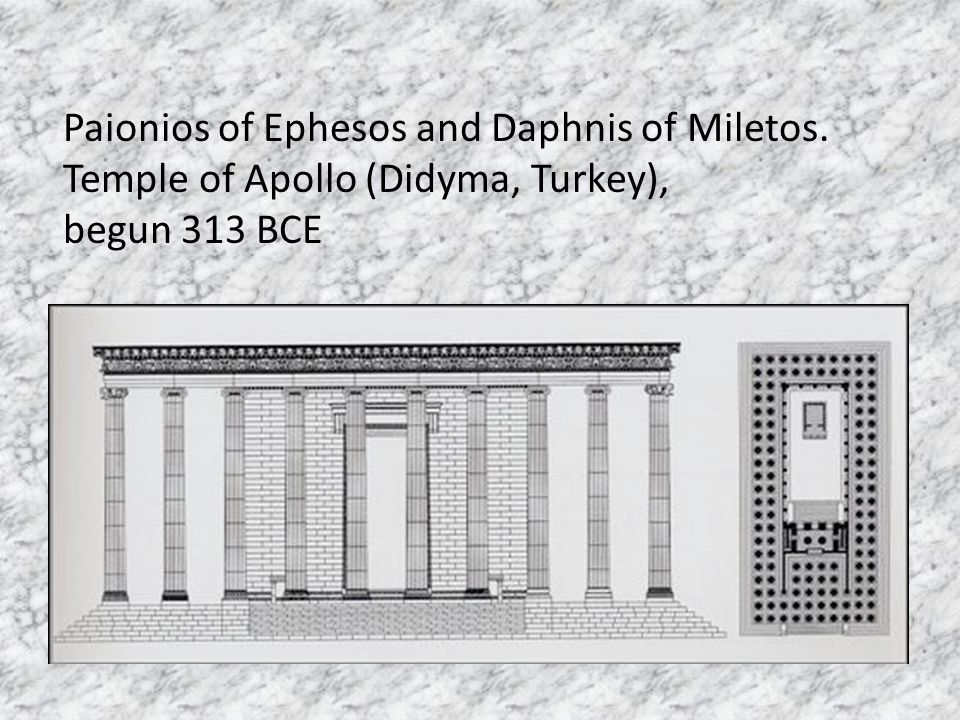 Paionios of Ephesos and Daphnis of Miletos